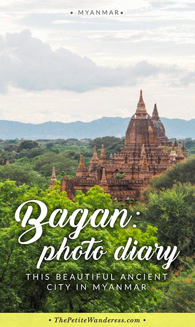 Bagan travel photo diary • The Petite Wanderess